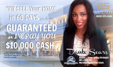 Your HOME SOLD in 60 Days or I Pay You $10,000 CASH